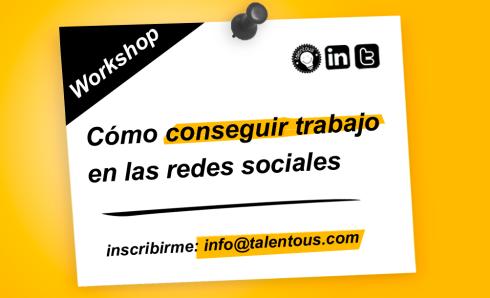 Workshop 'Cómo conseguir trabajo en las redes sociales'